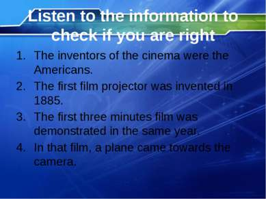 Listen to the information to check if you are right The inventors of the cine...