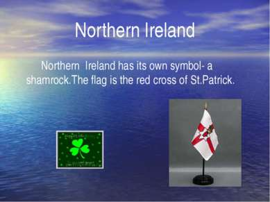 Northern Ireland Northern Ireland has its own symbol- a shamrock.The flag is ...