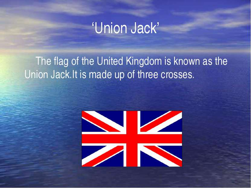'Union Jack' The flag of the United Kingdom is known as the Union Jack.It is ...
