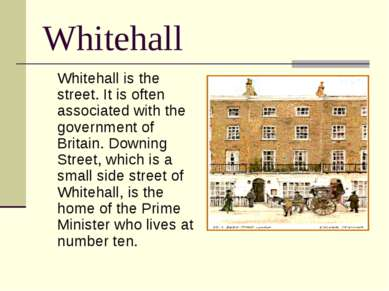 Whitehall Whitehall is the street. It is often associated with the government...