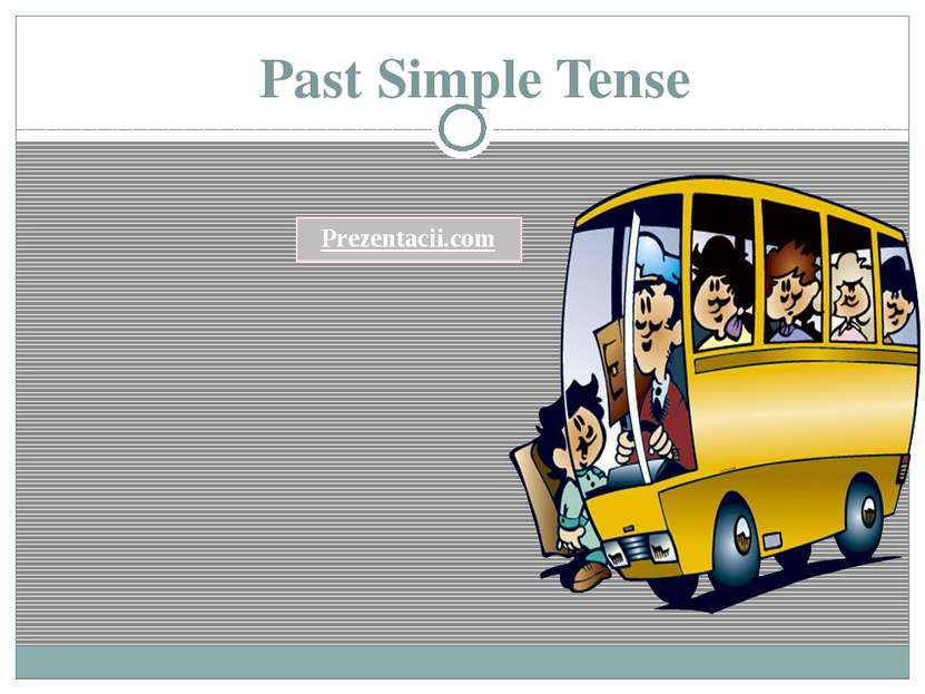 Past Simple Tense Prezentacii.com