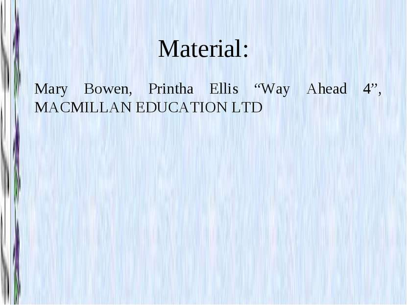 "Material: Mary Bowen, Printha Ellis ""Way Ahead 4"", MACMILLAN EDUCATION LTD"