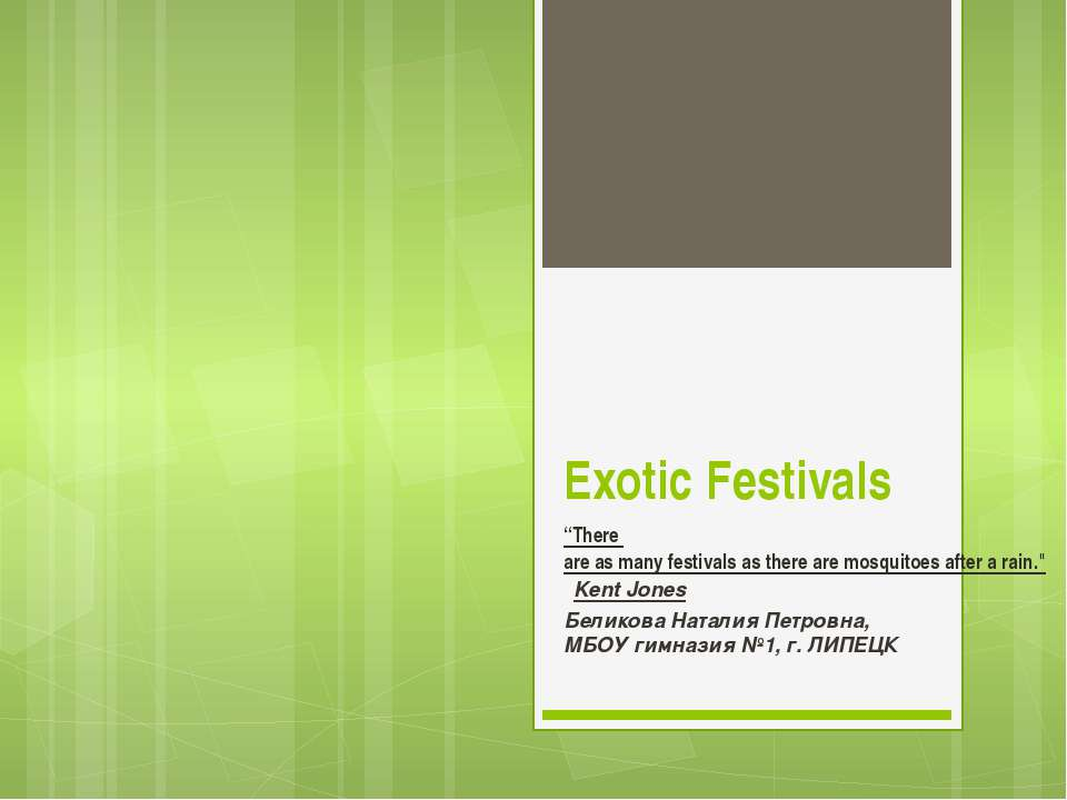 "Exotic Festivals ""There are as many festivals as there are mosquitoes after a..."