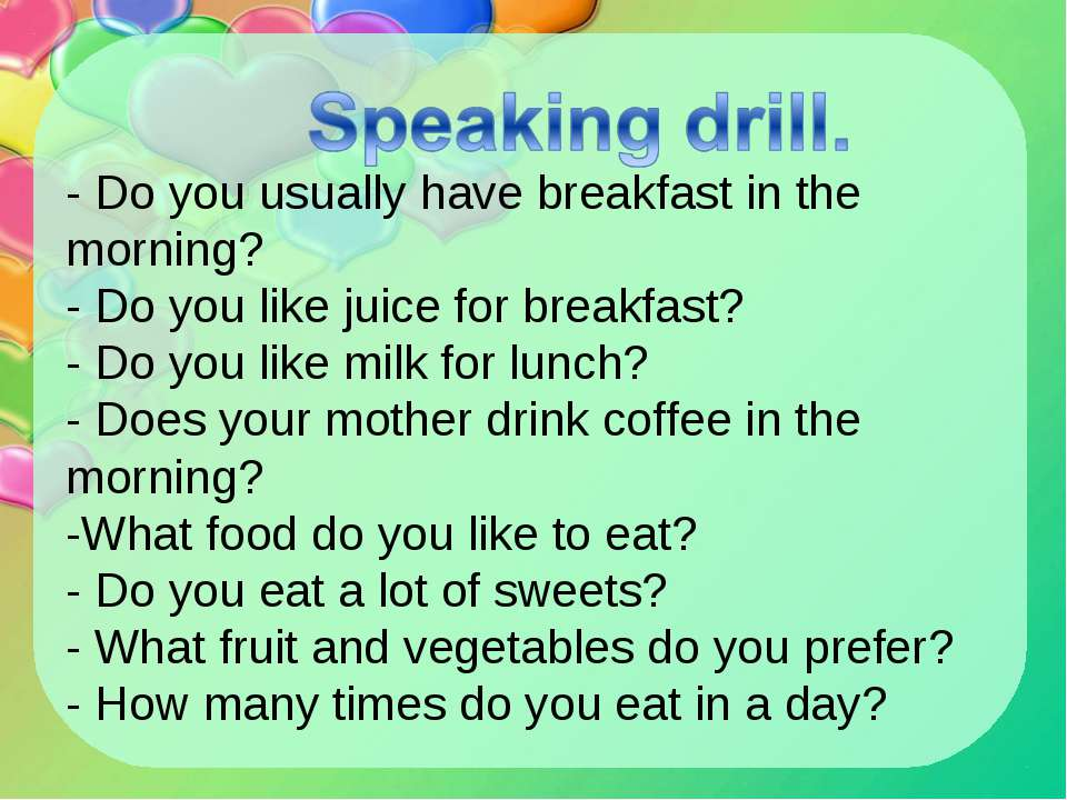 - Do you usually have breakfast in the morning? - Do you like juice for break...