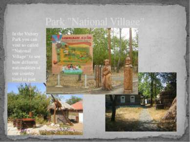"""Park """"National Village"""" In the Victory Park you can visit so called """"National..."""