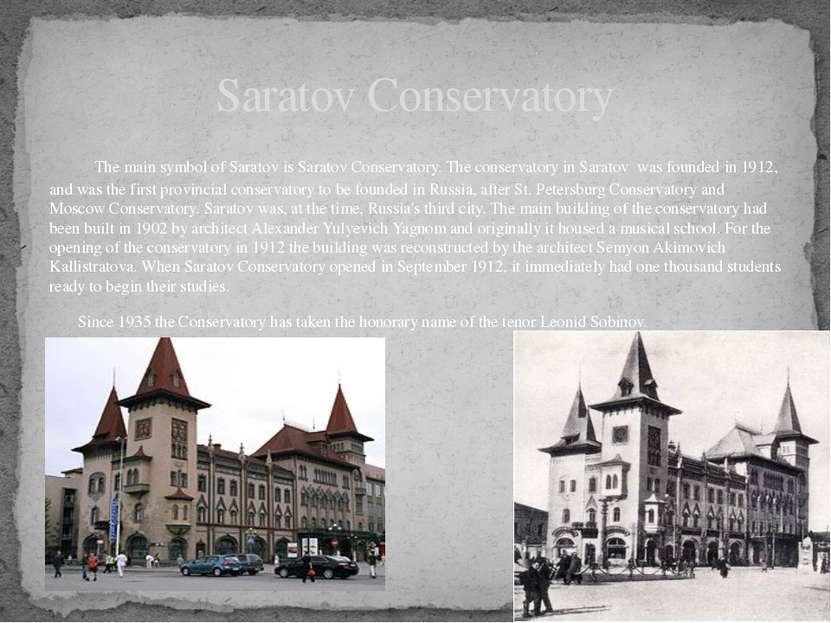 The main symbol of Saratov is Saratov Conservatory. The conservatory inSarat...
