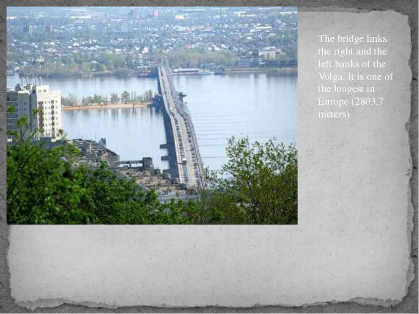 The bridge links the right and the left banks of the Volga. It is one of the ...