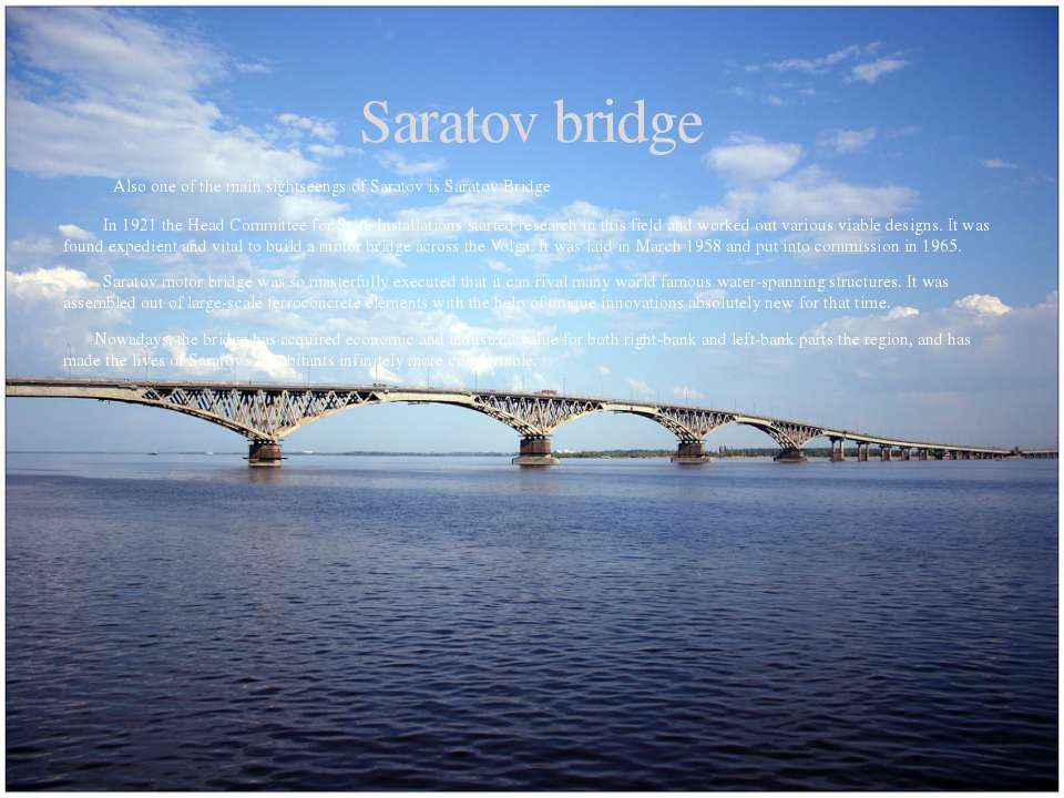 Also one of the main sightseengs of Saratov is Saratov Bridge In 1921 the Hea...