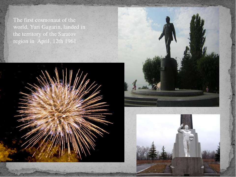 The first cosmonaut of the world, Yuri Gagarin, landed in the territory of th...
