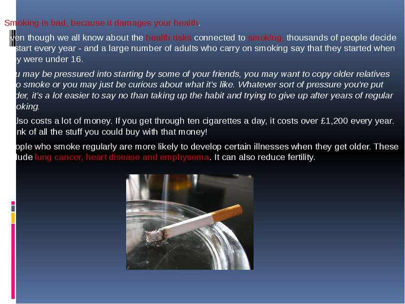 Smoking is bad, because it damages your health. Even though we all know about...