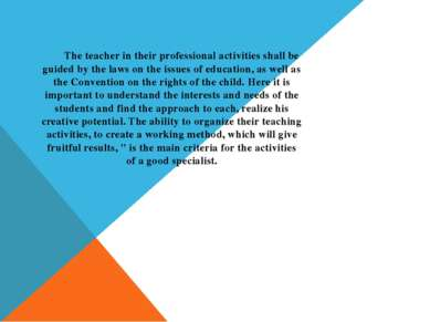 The teacher in their professional activities shall be guided by the laws on t...