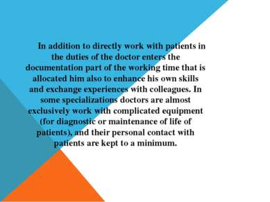 In addition to directly work with patients in the duties of the doctor enters...