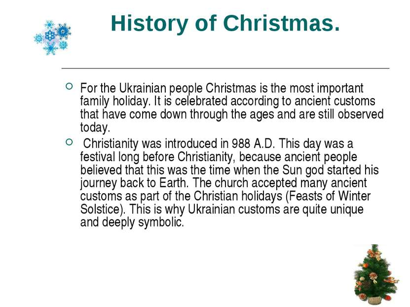 History of Christmas. For the Ukrainian people Christmas is the most importan...