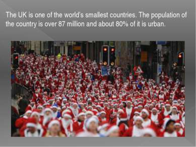 The UK is one of the world's smallest countries. The population of the countr...