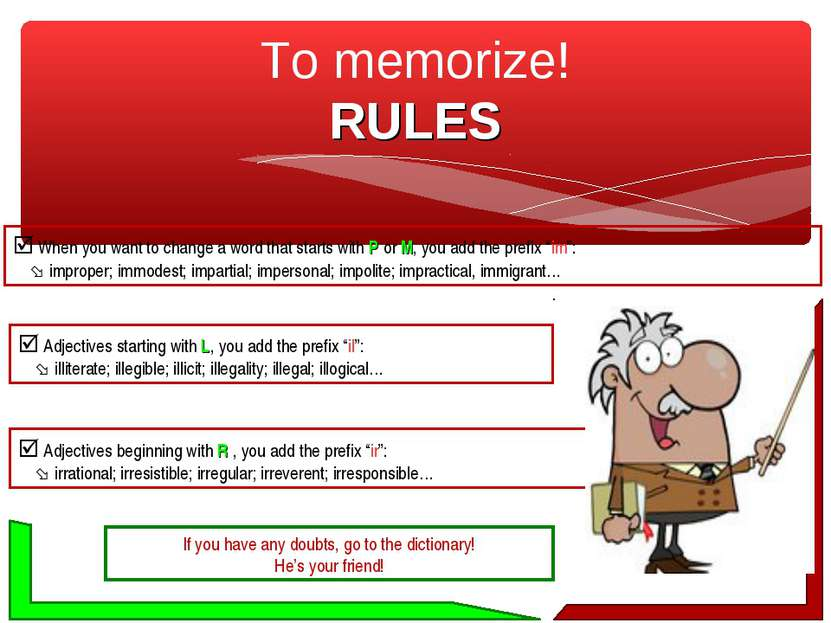 To memorize! RULES When you want to change a word that starts with P or M, yo...