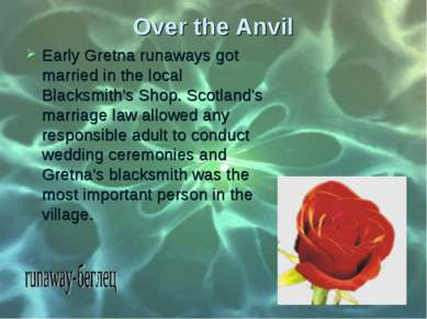 Over the Anvil Early Gretna runaways got married in the local Blacksmith's Sh...