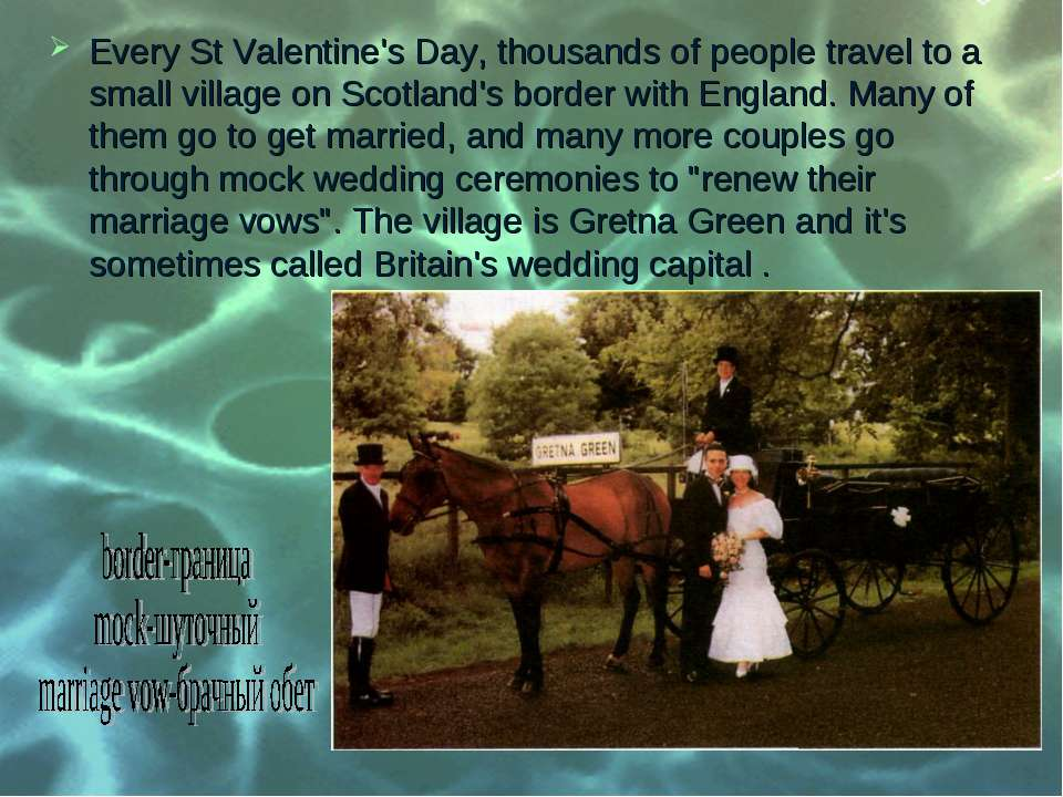 Every St Valentine's Day, thousands of people travel to a small village on Sc...