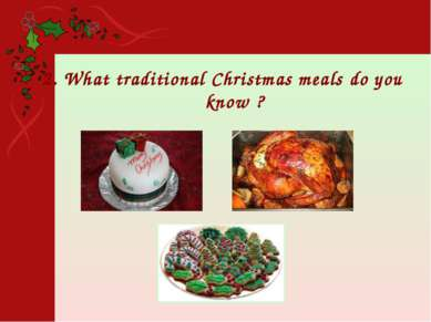 2. What traditional Christmas meals do you know ?