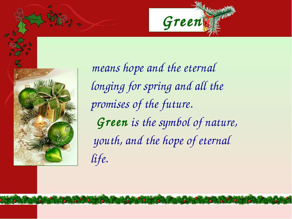 Green means hope and the eternal longing for spring and all the promises of t...