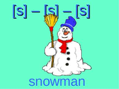 [s] – [s] – [s] snowman