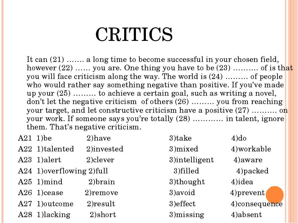 CRITICS It can (21) ……. a long time to become successful in your chosen field...