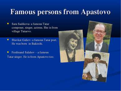 Famous persons from Apastovo Sara Sadikova- a famous Tatar composer, singer, ...