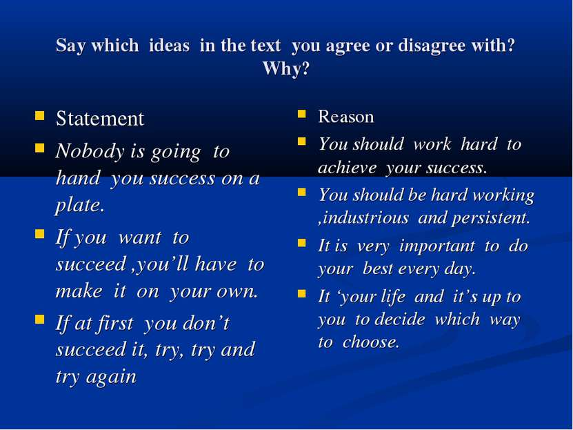 Say which ideas in the text you agree or disagree with? Why? Statement Nobody...