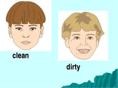 clean dirty