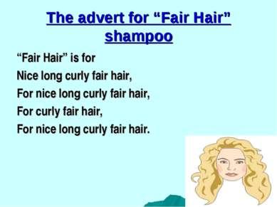 """The advert for """"Fair Hair"""" shampoo """"Fair Hair"""" is for Nice long curly fair ha..."""
