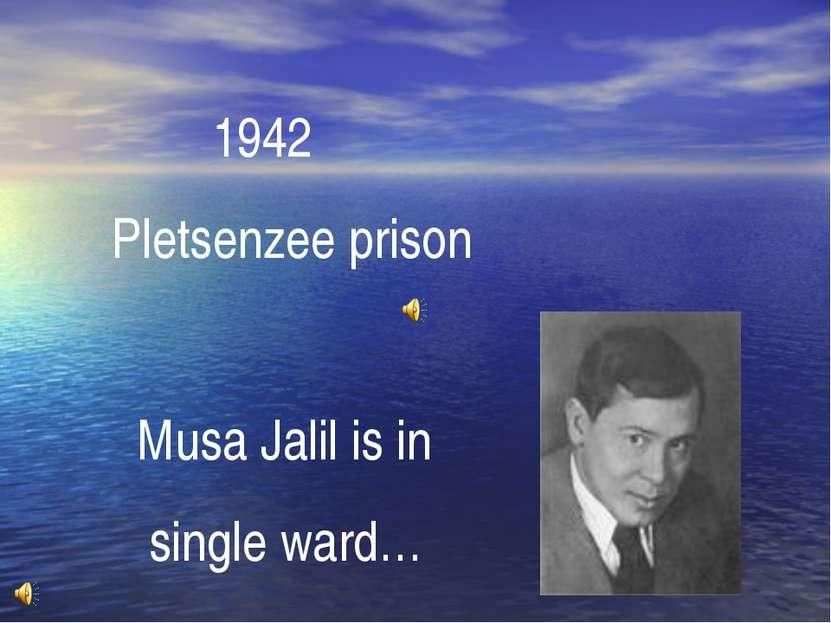 1942 Pletsenzee prison Musa Jalil is in single ward…