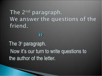 The 3rd paragraph. Now it's our turn to write questions to the author of the ...