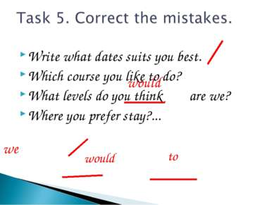 Write what dates suits you best. Which course you like to do? What levels do ...