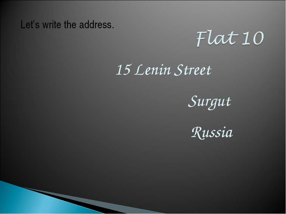 15 Lenin Street Surgut Russia Let's write the address.