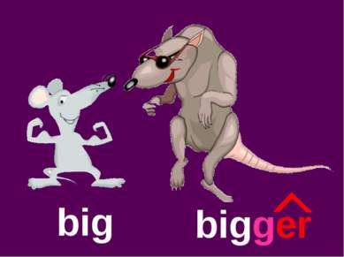 big bigger