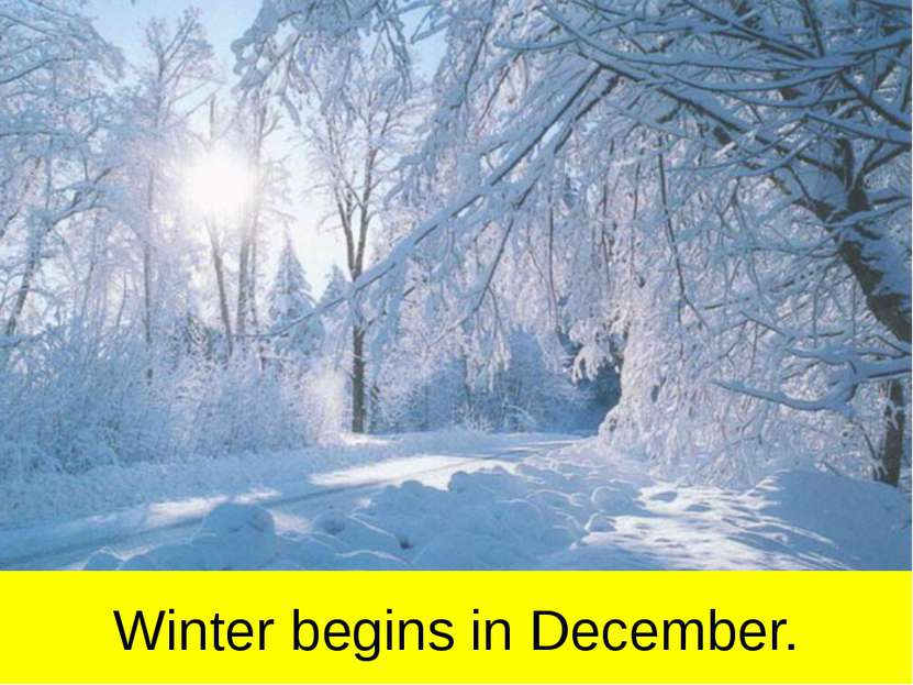 Winter begins in December.
