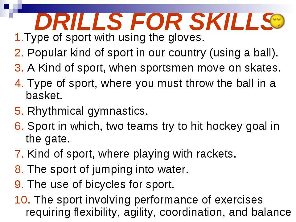 DRILLS FOR SKILLS 1.Type of sport with using the gloves. 2. Popular kind of s...