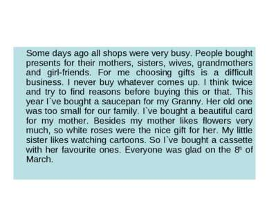 Some days ago all shops were very busy. People bought presents for their moth...