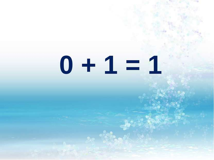 0 + 1 = 1
