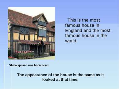 This is the most famous house in England and the most famous house in the wor...