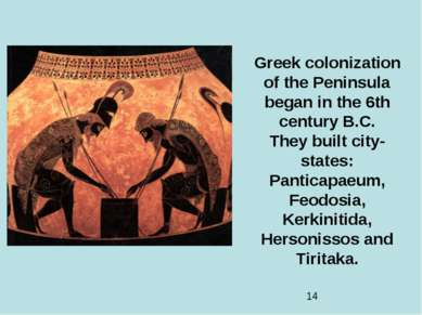 Greek colonization of the Peninsula began in the 6th century B.C. They built ...