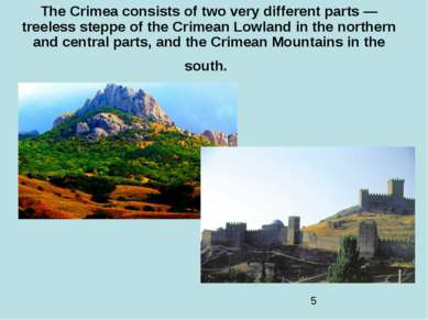 The Crimea consists of two very different parts — treeless steppe of the Crim...