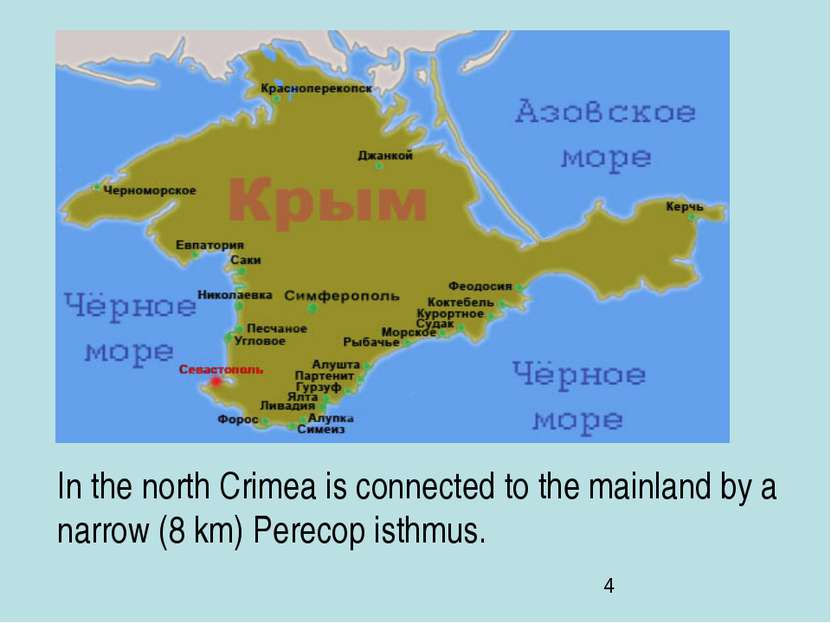 In the north Crimea is connected to the mainland by a narrow (8 km) Perecop i...