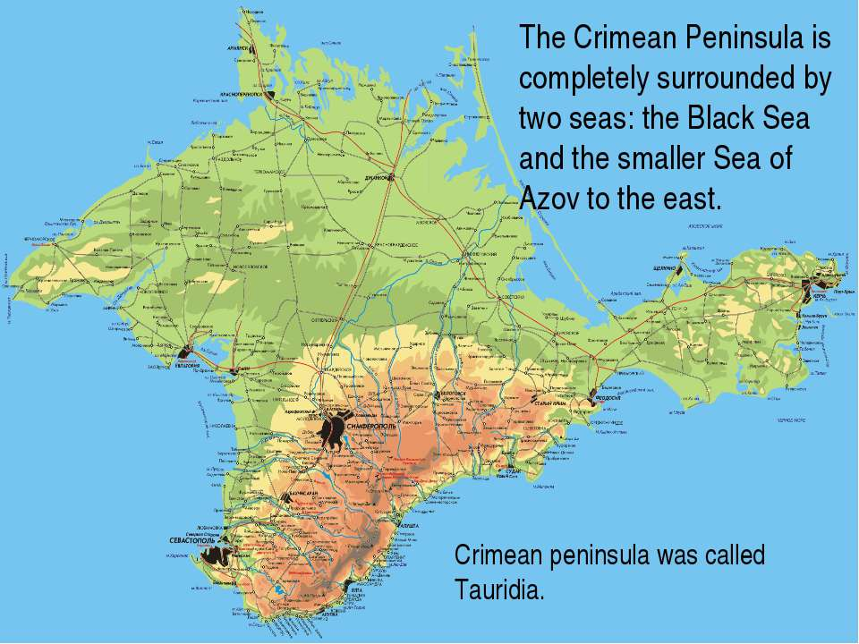 The Crimean Peninsula is completely surrounded by two seas: the Black Sea and...