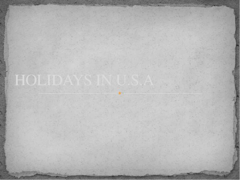 HOLIDAYS IN U.S.A
