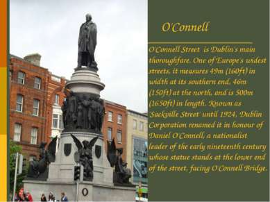O'Connell Street is Dublin's main thoroughfare. One of Europe's widest street...
