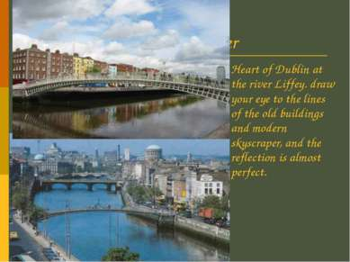 Liffey River Heart of Dublin at the river Liffey. draw your eye to the lines ...