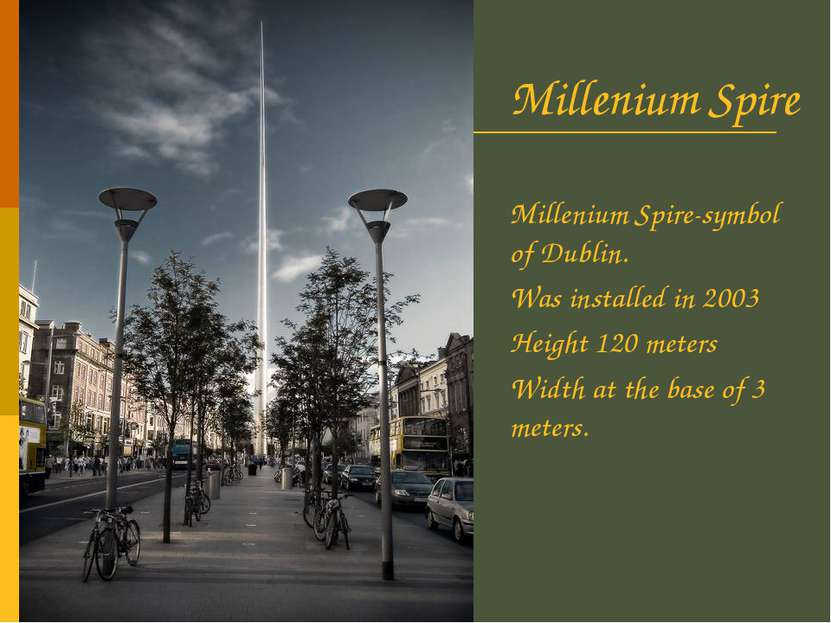 Millenium Spire Millenium Spire-symbol of Dublin. Was installed in 2003 Heigh...