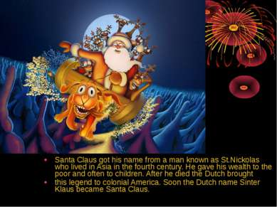Santa Claus got his name from a man known as St.Nickolas who lived in Asia in...