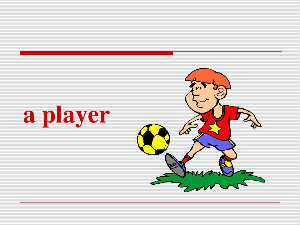 a player