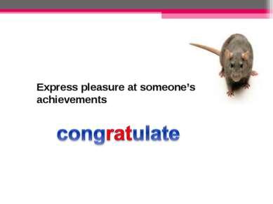 Express pleasure at someone's achievements
